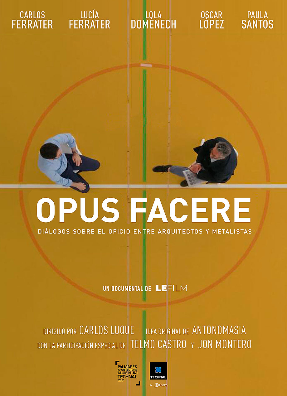 serie documental premios technal opus facere, dialogos sobre el oficio entre arquitectos y metalistas (1)